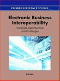 Electronic Business Interoperability : Concepts, Opportunities and Challenges, Ejub Kajan, 1609604857