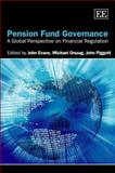 Pension Fund Governance : A Global Perspective on Financial Regulation, Piggott, John and Orszag, Michael, 1847204856