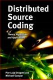 Distributed Source Coding : Theory, Algorithms and Applications, Dragotti, Pier Luigi and Gastpar, Michael, 0123744857