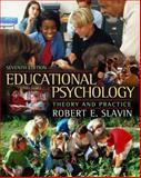 Educational Psychology : Theory and Practice, MyLabSchool Edition, Slavin, Robert E., 0205464858