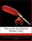 The Life of David Hume, Esq, Adam Smith and David Hume, 1141224852