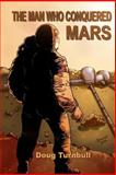 The Man Who Conquered Mars, Doug Turnbull, 149438485X
