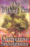 The Wishing Tree, Catherine Snodgrass, 1553164857