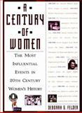 A Century of Women, Deborah G. Felder, 1559724854