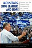 Mousepads, Shoe Leather, and Hope, Zephyr Teachout and Thomas Streeter, 1594514852