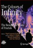 The Colours of Infinity : The Beauty and Power of Fractals, Lesmoir-Gordon, Nigel, 1849964858