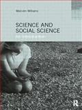 Science and Social Science : An Introduction, Williams, Malcolm, 0415194857
