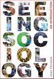 Seeing Sociology : An Introduction, Ferrante, Joan, 0495604852