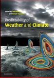 Predictability of Weather and Climate, , 1107414857