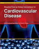 Bioactive Food As Dietary Interventions for Cardiovascular Disease : Bioactive Foods in Chronic Disease States, , 0123964857