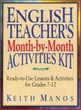 English Teacher's Month-by-Month Activities Kit, Keith T. Manos, 0130894850