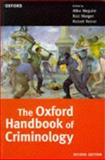 The Oxford Handbook of Criminology, , 0198764855