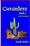Curandero Book 1 Leon de Montana, Jonah Becker, 1475174853