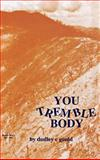 You Tremble Body, Dudley C. Gould, 1563114852