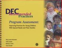 DEC Recommended Practices: Program Assessment : Improving Practices for Young Children With Special Needs and Their Families, Division for Early Childhood of the Council for Exceptional Children Staff, 1570354855