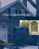 Two Carpenters : Architecture and Building in Early New England, 1799-1859, Garrison, J. Ritchie, 1572334851
