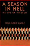 A Season in Hell, Jean Marie Carré, 159077485X