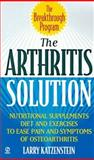 The Arthritis Solution, Larry Katzenstein and Winifred Conkling, 0451194853