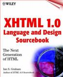 XHTML 1.0 Language and Design Sourcebook, Ian S. Graham, 0471374857