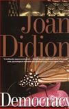 Democracy, Joan Didion, 0679754857