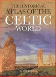 Historical Atlas of the Celtic World, Ian Barnes, 0785824855