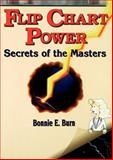 Flip Chart Power : Secrets of the Masters, Burn, Bonnie E., 0883904853
