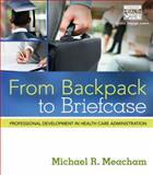 From Backpack to Briefcase 1st Edition