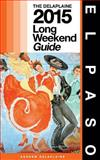 El PASO - the Delaplaine 2015 Long Weekend Guide, Andrew Delaplaine, 1500424854