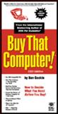 Buy That Computer! 1995 Edition, Dan Gookin, 1568844859
