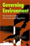 Governing the Environment : The Transformation of Environmental Regulation, Eisner, Marc Allen, 1588264858