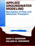 Applied Groundwater Modeling : Simulation of Flow and Advective Transport, Anderson, Mary P. and Woessner, William W., 0120594854