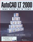 AutoCAD LT - One Step at a Time, Sykes, Timothy Sean, 013087485X