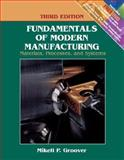 Fundamentals of Modern Manufacturing : Materials, Processes, and Systems, Groover, Mikell P., 0471744859