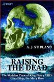 Raising the Dead : The Skeleton Crew of Henry VIII's Great Ship, The Mary Rose, Stirland, Ann J., 047198485X