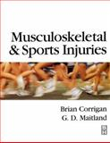 Musculoskeletal and Sports Injuries, Corrigan, Brian and Maitland, Geoff D., 0750614854