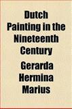 Dutch Painting in the Nineteenth Century, Gerarda Hermina Marius, 115224485X