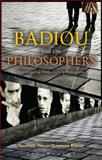 Badiou and the Philosophers : Interrogating 1960s French Philosophy, , 1441184856