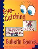 Eye-Catching Bulletin Boards, Montgomery Johnson, Macy, 0981994857