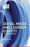 Digital Media and Learner Identity : The New Curatorship, Potter, John, 1137004851