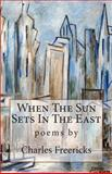 When the Sun Sets in the East, Charles Freericks, 1475214855