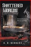 Shattered Worlds, K. R. Bernard, 1481774859