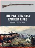 The Pattern 1853 Enfield Rifle, Peter Smithurst, 1849084858