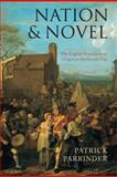 Nation and Novel : The English Novel from Its Origins to the Present Day, Parrinder, Patrick, 0199264856