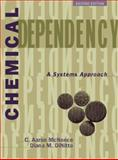Chemical Dependency : A Systems Approach, McNeece, C. Aaron and DiNitto, Diana M., 0205264859