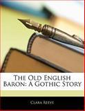 The Old English Baron, Clara Reeve, 1141334852