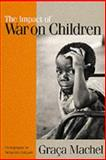 The Impact of War on Children : A Review of Progress since the 1996 United Nations Report on the Impact of Armed Conflict on Children, Machel, Graca, 1850654859