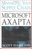 Managing Your Supply Chain Using Microsoft Axapta, Hamilton, Scott, 0071444858