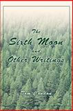 The Sixth Moon and Other Writings, Tom Condon, 0595324851