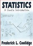 Statistics : A Gentle Introduction, Coolidge, Frederick, 0761954856