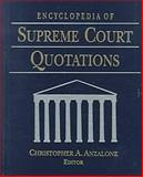 Encyclopedia of Supreme Court Quotations, Christopher A. Anzalone, 076560485X